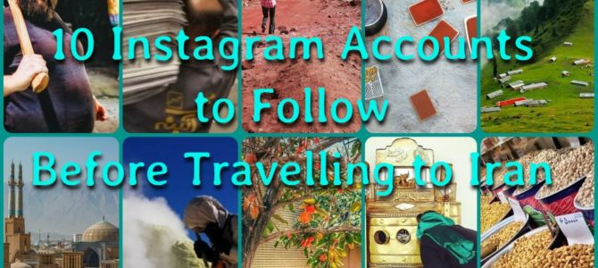 10 Instagram Accounts to Follow Before Travelling to Iran